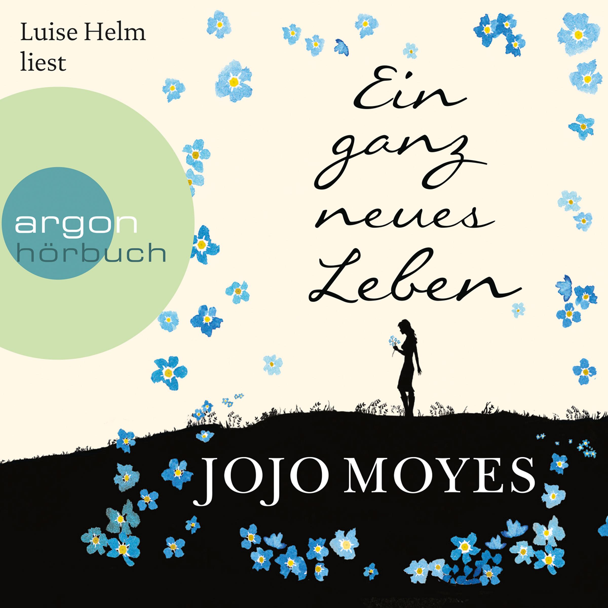 "Jojo Moyes - ""Ein ganz neues Leben"""