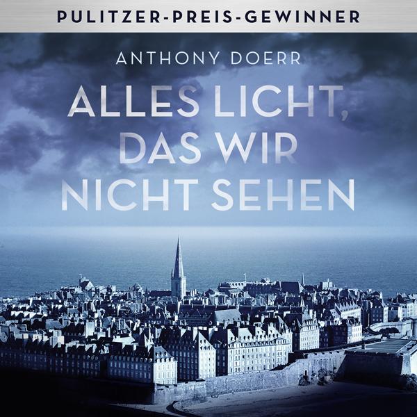 """Anthony Doerr – """"Alles Licht das wir nicht sehen"""""""