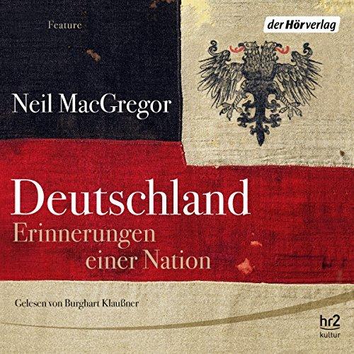 """Neil MacGregor – """"Deutschland. Erinnerungen einer Nation"""""""