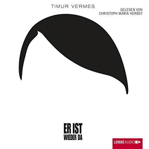 """Timur Vermes – """"Er ist wieder da"""""""