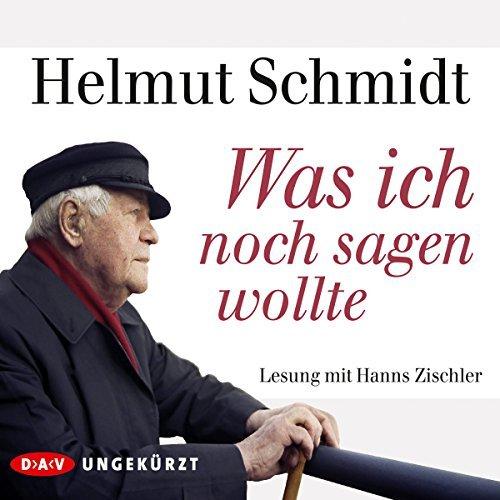 """Helmut Schmidt – """"Was ich noch sagen wollte"""""""