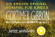 Amazon Original Hörspiel für Kinder: Gortimer Gibbon