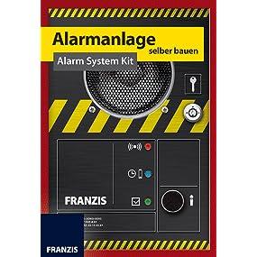 FRANZIS Alarmanlage Selber Bauen Alarm System Kit Deutsch