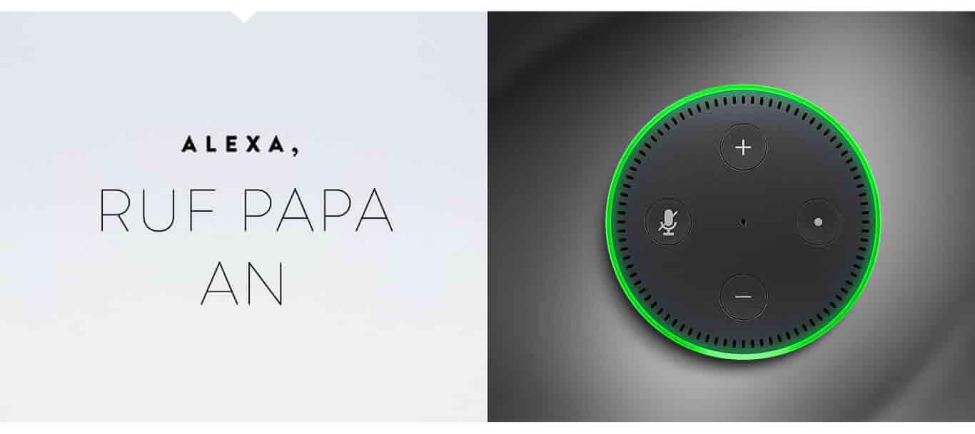 Alexa, ruf Papa an.
