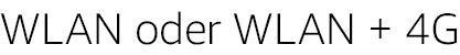 WLAN oder WLAN + 4G