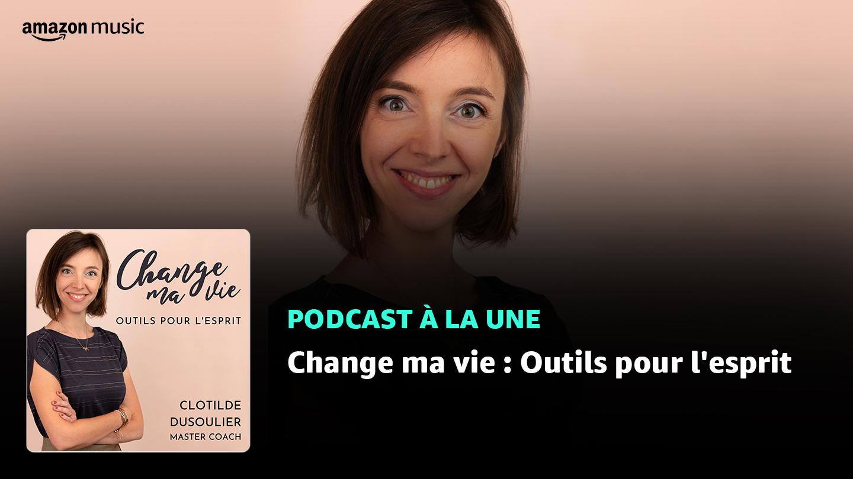 Change ma vie : Outils pour l'esprit