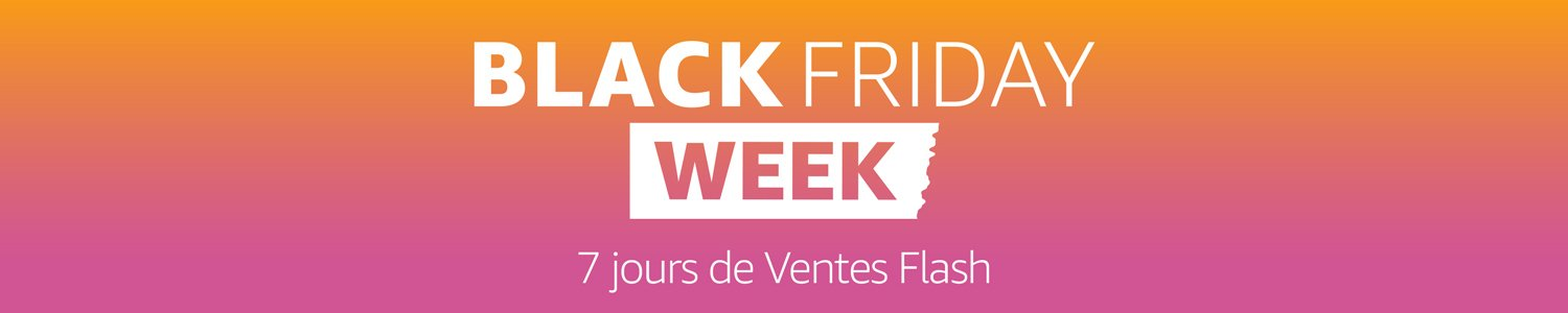Black Friday Week : 7 jours de Ventes Flash