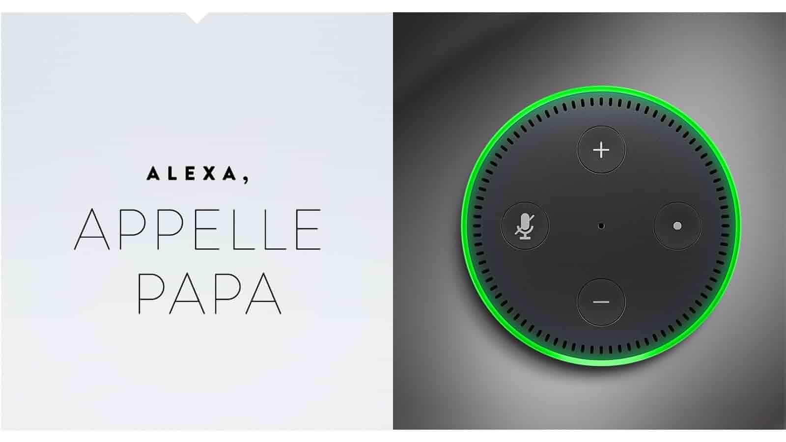 Alexa, appelle papa.