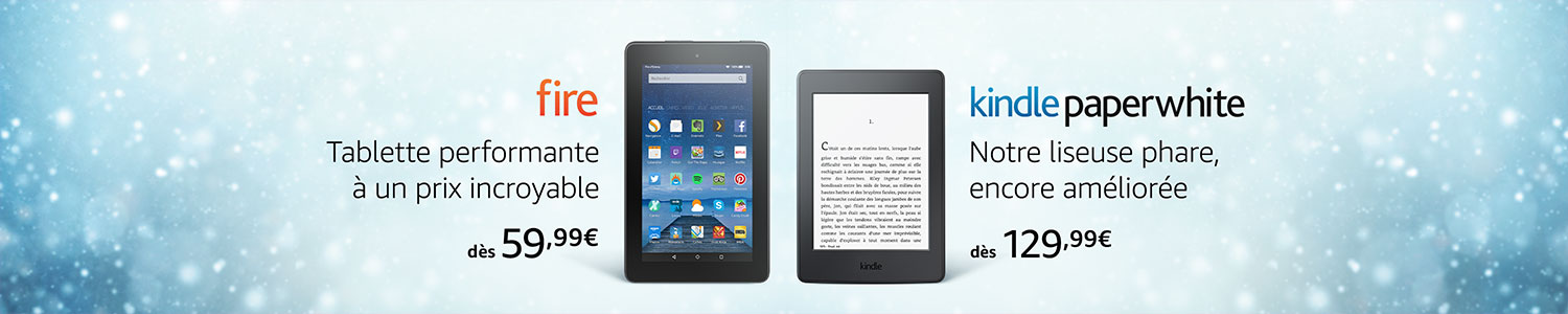 Tablette Fire et Kindle Paperwhite