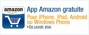 Applications Amazon pour votre t�l�phone : surfez sur amazon.fr o� que vous soyez depuis votre t�l�phone