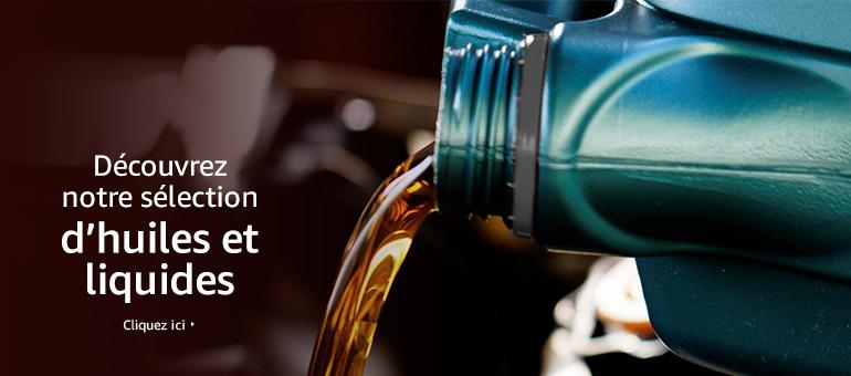 Découvrez notre sélection d'huiles et liquides