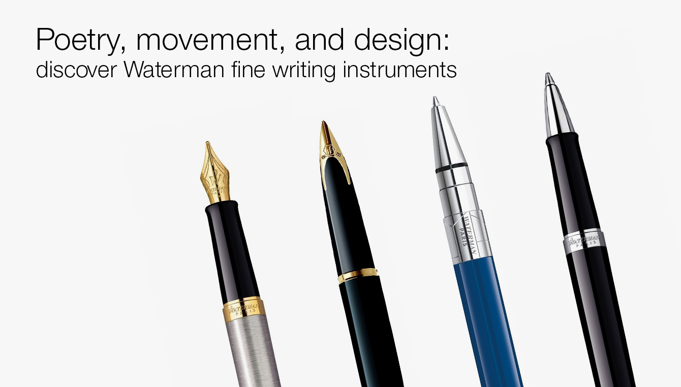 Poetry, movement, and design: discover Waterman fine writing instruments