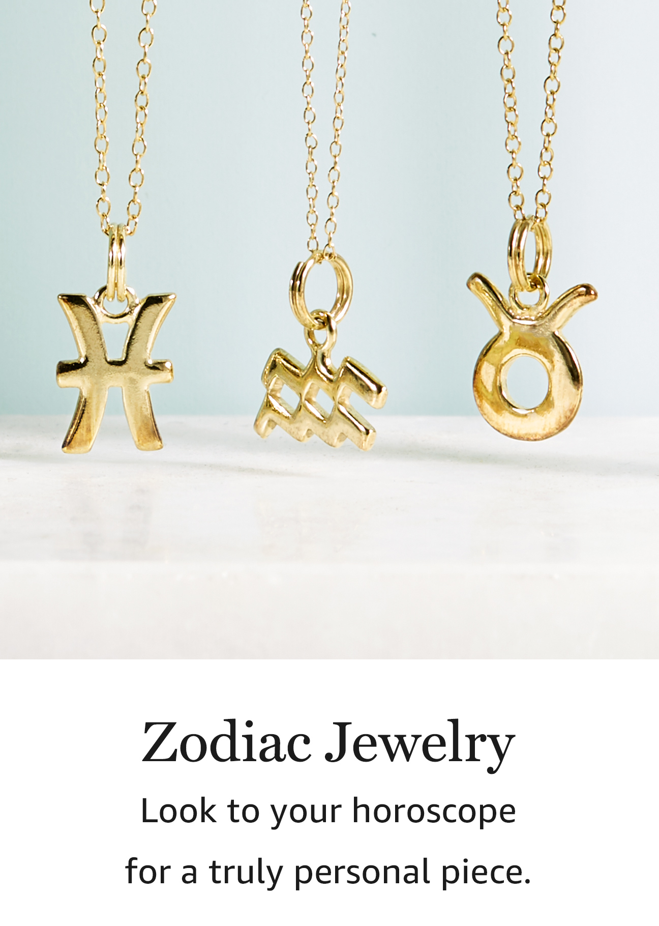 Zodiac Jewelry: Look to your horoscope for a truly personal piece.