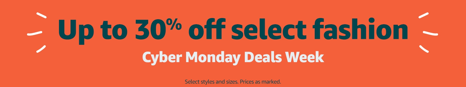 Up to 30% off select fashion. Cyber Monday deals. Select styles and sizes. Prices as marked.