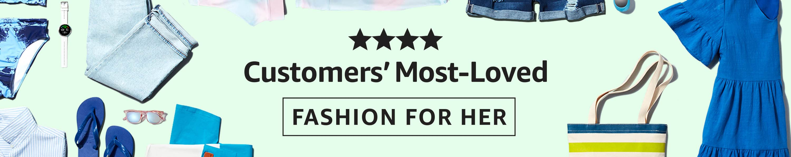 Customers' Most-Loved: Fashion for Her