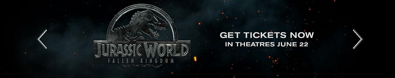 Jurassic World Fallen Kingdom. Get Tickets Now June 22