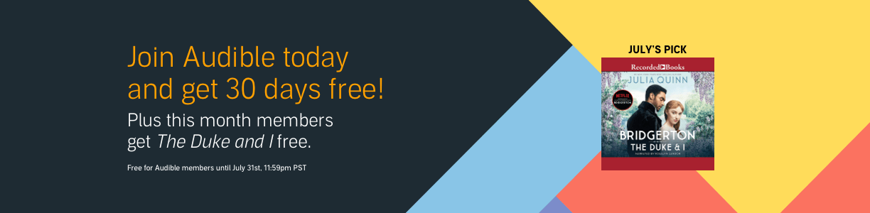 Join Audible today and get 30 days fee! Plus this month members get The Duke and I free.