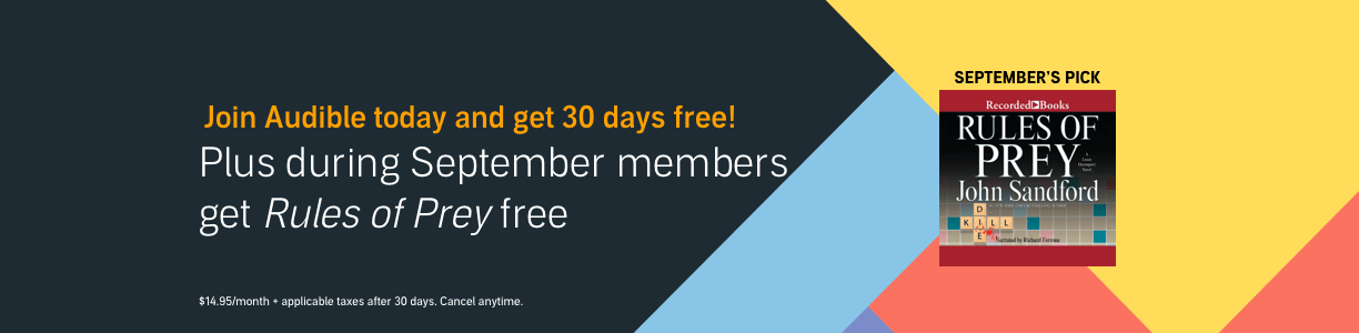 Join Audible today and get 30 days free! Plus during September, members get Rules of Prey free