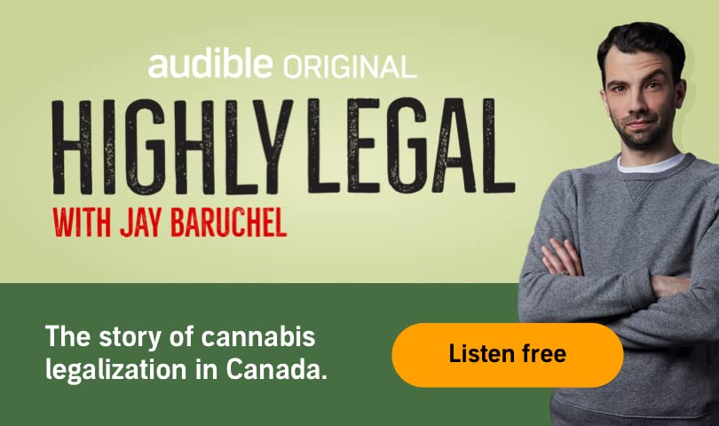 Audible Original. Highly Legal with Jay Baruchel. The story of cannabis legalization in Canada. Listen now.