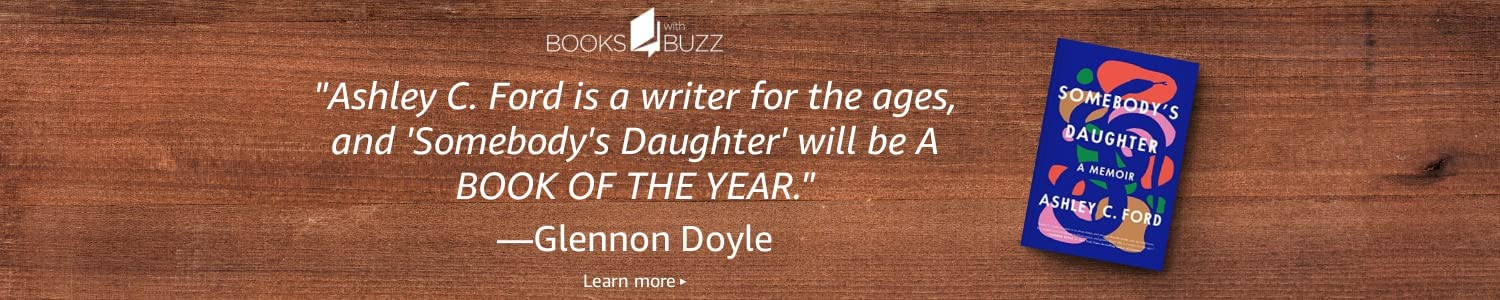 Books with Buzz   Somebody's Daughter by Ashley C. Ford
