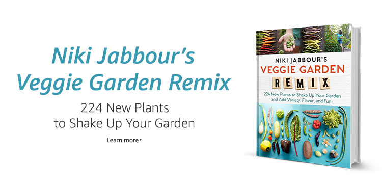 Niki Jabbour's Veggie Garden Remix: 224 new plants to shake up your garden