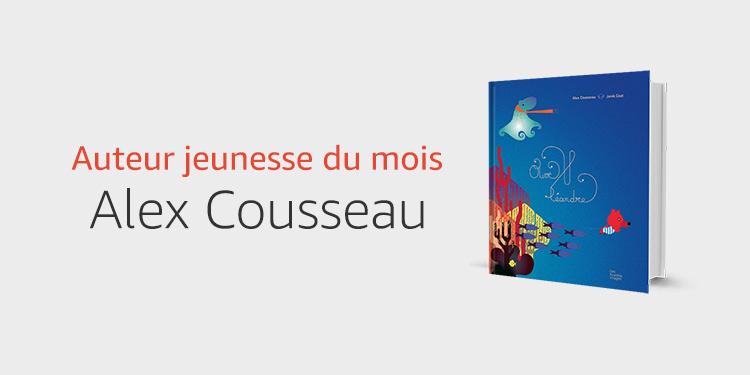 Auteur Jeunesse Du Mois : Alex Cousseau