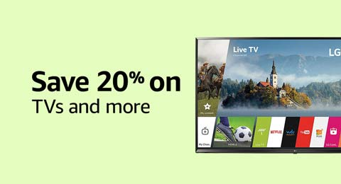 Save 20% on TVs and more