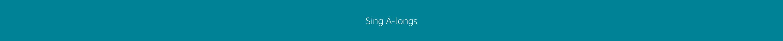 Sing A-longs