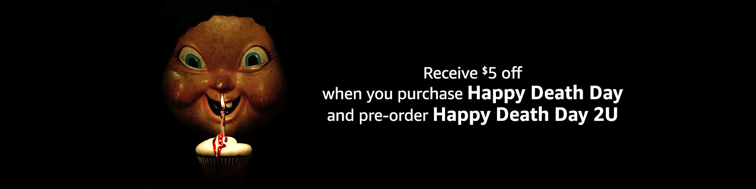 Receive $5 off when you purchase Happy Death Day and Pre-Order Happy Death Day 2U