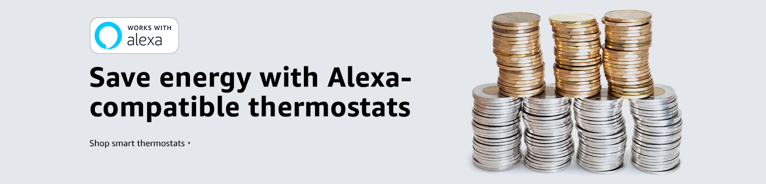 Save money with Alexa. Shop smart thermostats.