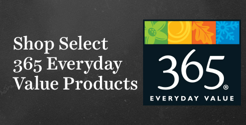 Shop select 365 Everyday Value products