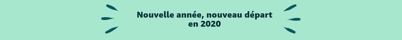 Nouvelle année, nouveau départ en 2020