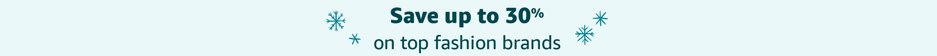 Save up to 30% on top fashion brands