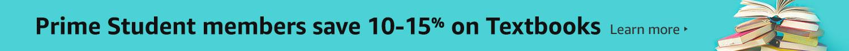 Prime student members save 10-15% on textbooks