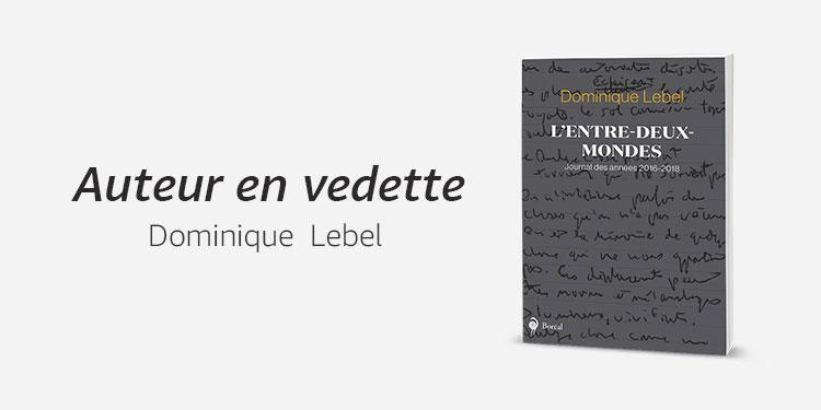 Auteur en vedette : Dominique Lebel