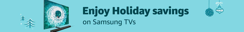 Enjoy holiday savings on Samsung TVs