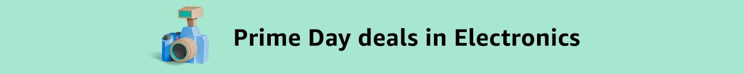 Prime Day deals in Electronics