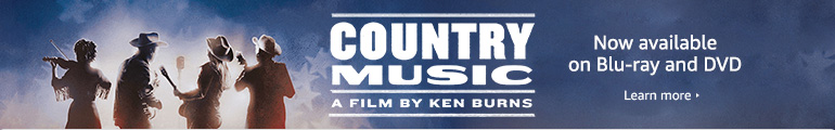 Country Music - A film by Ken Burns: Now available on Blu-ray and DVD