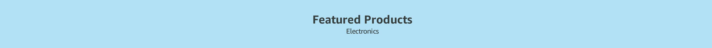 Featured Products: Electronics