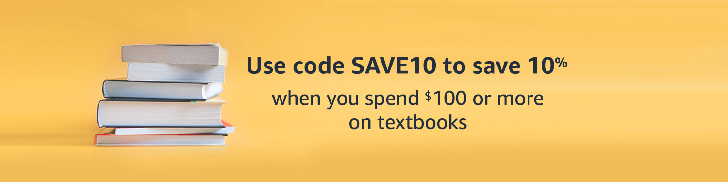 Save 10% on textbooks when you spend $100 or more by using code SAVE10 at checkout