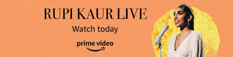 Rupi Kaur Live. Watch today. Prime video