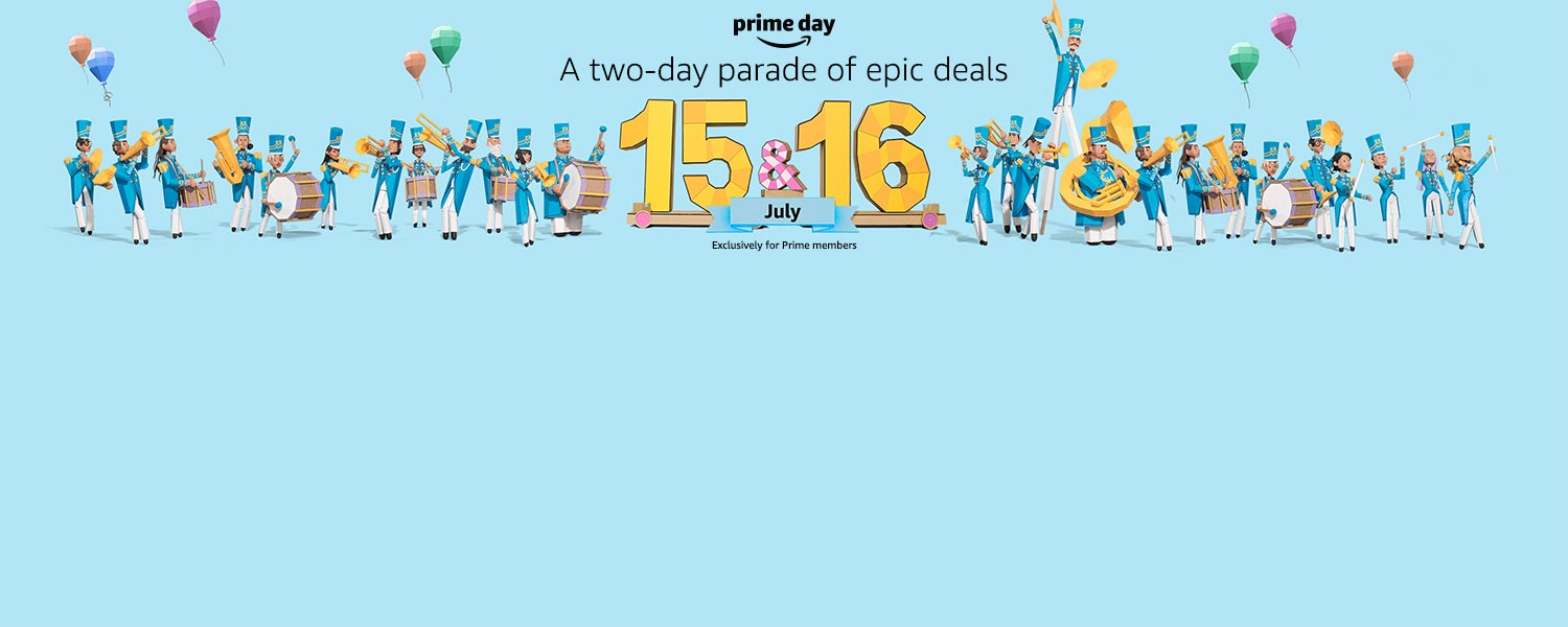 Prime Day: a two day parade of epic deals. July 15th and 16th, exclusively for Prime members