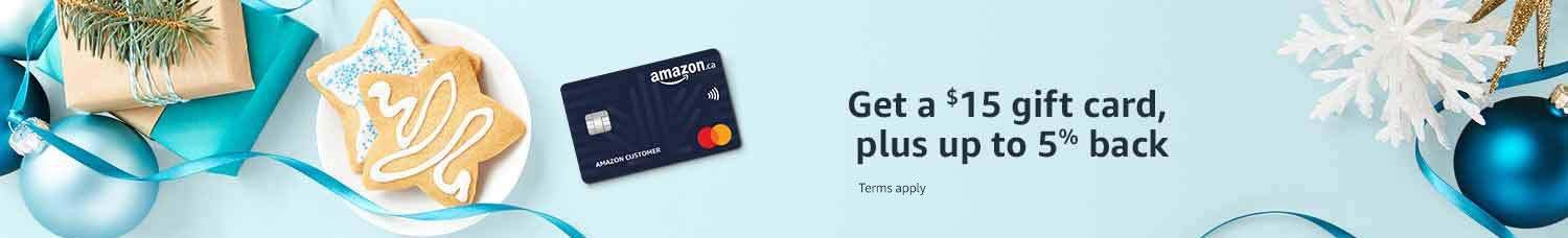 Get a $15 gift card, plus up to 5% back for 6 months after approval of the Amazon.ca Rewards Mastercard