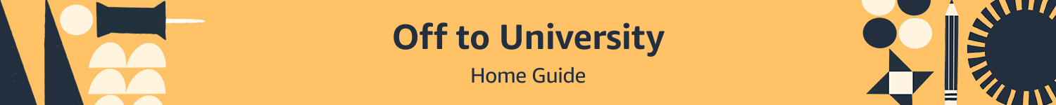Off to University : Home guide