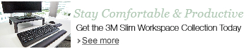 Stay Comfortable and Productive- Get the 3M Slim Workspace Collection Today