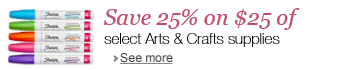 Save 25% off on $25 of select Art and Craft supplies
