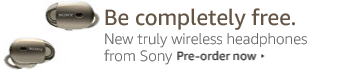 Be completely free. New truly wireless headphones from Sony. Pre-order now.