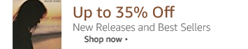 Up to 35% Off New Releases and Best Sellers