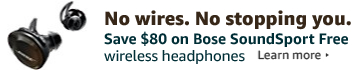 No wires. No stopping you. Save $80 on Bose SoundSport Free wireless headphones