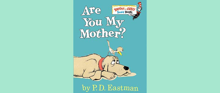Are You My Mother